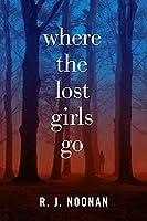 Where the Lost Girls Go: A Laura Mori Mystery