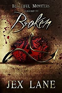 Broken (Beautiful Monsters, #3)