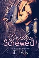 Broken and Screwed (BS, #1)