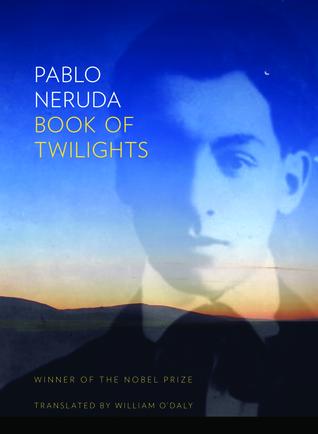 Book of Twilight by Pablo Neruda
