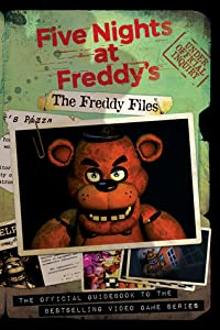 The Freddy Files: The Official Guidebook to the Bestselling Video Game Series