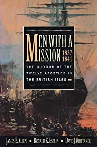 Men with a Mission, 1837 1841: The Quorum of the Twelve Apostles in the British Isles