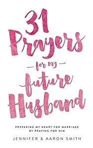 31 prayers for my Future Husband