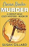 Creme Brulee Murder by Susan Gillard