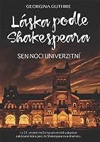 Sen noci univerzitní (Láska podle Shakespeara, #3)