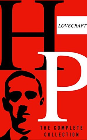 The Complete Works of H P  Lovecraft by H P  Lovecraft