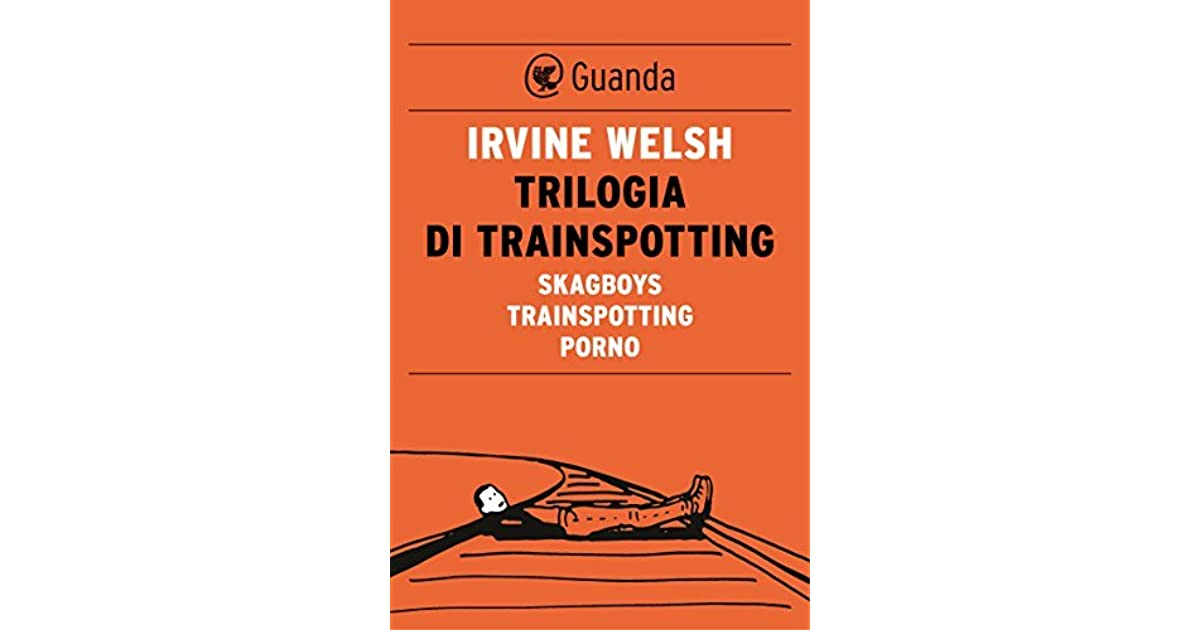 """an analysis of irvine welshs novel trainspotting The novel's title is a reference to the pastime of marking the wankers, and tourists in irvine welsh's trainspotting"""" studies in the literary."""