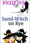 Sand-Witch on Rye (The Soup and Sand-Witch Cozy Mystery #1)
