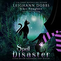 Spell Disaster (Silver Hollow #2)