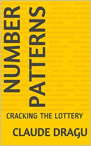 NUMBER PATTERNS: CRACKING THE LOTTERY (Pick 4) by Claude Dragu