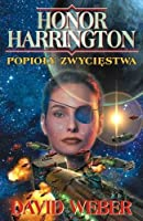 Ashes of Victory (Honor Harrington, #9) by David Weber