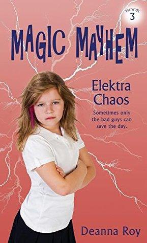 Elektra Chaos (Magic Mahem, #3)