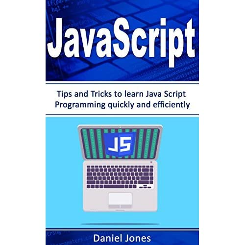JavaScript: Tips and Tricks to learn JavaScript Programming quickly