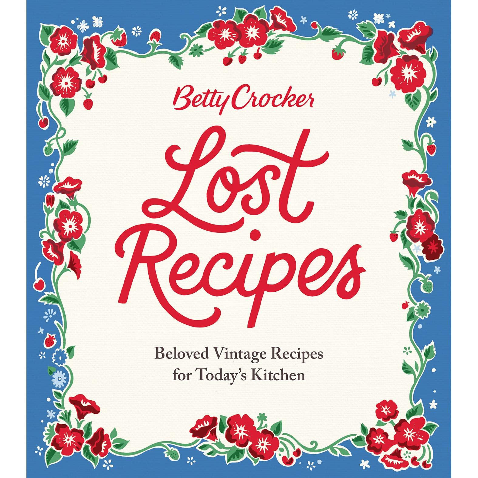 Betty Crocker Lost Recipes: Beloved Vintage Recipes for Today\'s ...