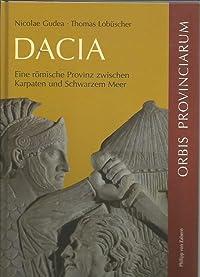 Dacia. Eine römische Provinz zwischen Karpaten und Schwarzem Meer