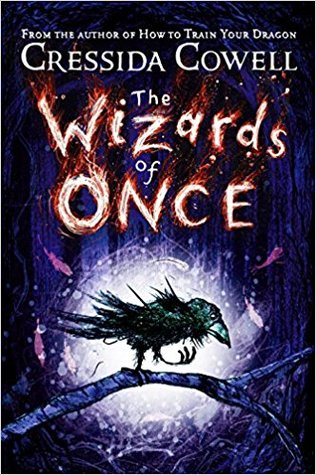 The Wizards of Once (The Wizards of Once #1) by Cressida Cowell