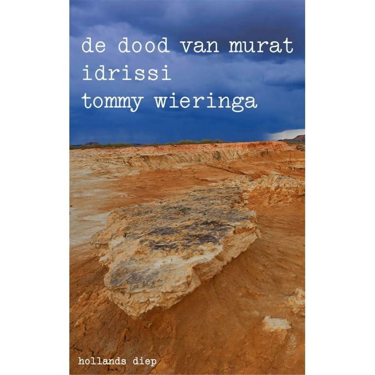 Citaten Dood : De dood van murat idrissi by tommy wieringa