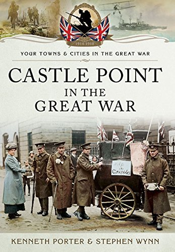 Castle Point in the Great War (Your Towns and Cities in the Great War)
