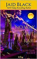 No Way Out: Kari (Trek Mi Q'an, #8)