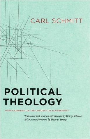 Political Theology: Four Chapters on the Concept of Sovereignty