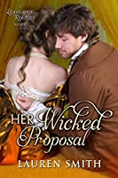 Her Wicked Proposal (The League of Rogues #3)