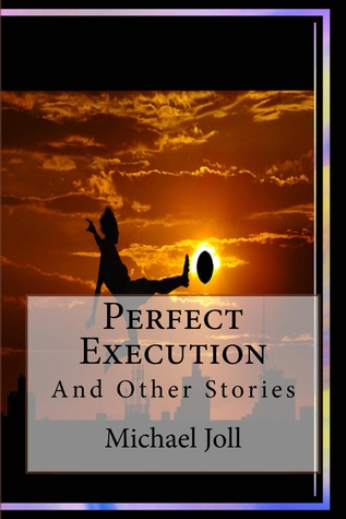 Perfect Execution And Other Stories