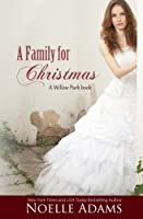 A Family for Christmas (Willow Park) (Volume 3)