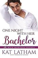 One Night with Her Bachelor (Wild Montana Nights) (Volume 1)