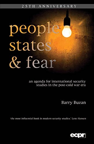 People  States  and Fear  An Agenda for International Security Studies in the Post Cold War Era  Ecpr Classics