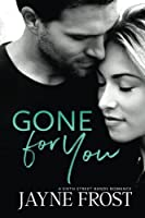 Gone for You: Sixth Street Bands Contemporary Romance Series