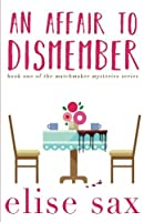 An Affair to Dismember (Matchmaker Mysteries, #1)
