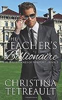 The Teacher's Billionaire (The Sherbrookes of Newport) (Volume 1)