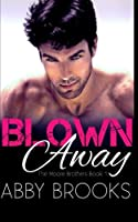 Blown Away (The Moore Brothers #1)