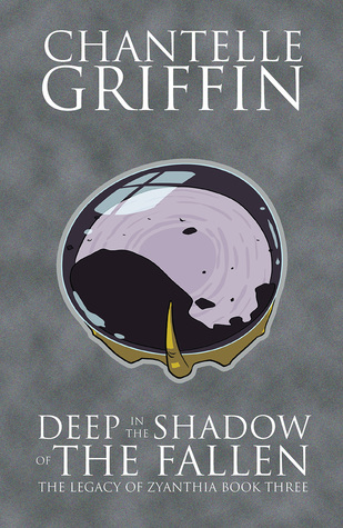 Deep in the Shadow of the Fallen (The Legacy of Zyanthia, #3)