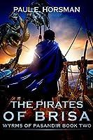 The Pirates of Brisa (Wyrms of Pasandir Book 2)