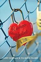 Romeo, Juliet, and Jim