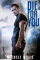 Die For You (Catastrophe #1)