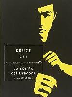 Lo spirito del Dragone. Lettere (1958-1973)