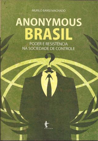 Anonymous Brasil by Murilo Bansi Machado