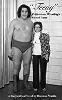 """""""Teeny"""": Professional Wrestling's Grand Dame"""