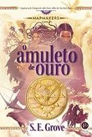 O Amuleto de Ouro (The Mapmakers Trilogy, #2)