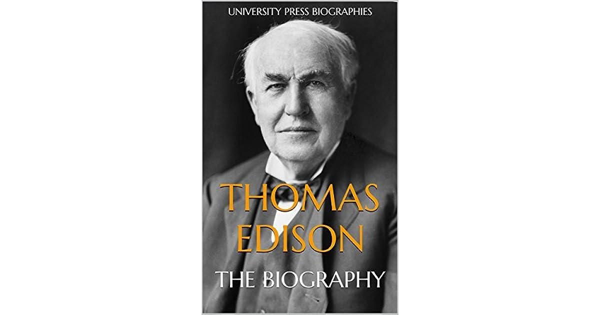 Thomas Edison: The Biography by University Press Biographies