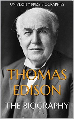 Thomas Edison: The Biography