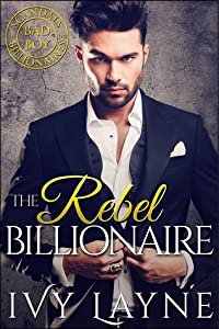 The Rebel Billionaire  (Scandals of the Bad Boy Billionaires, #5)