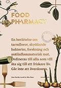 Food pharmacy: En berättelse om tarmfloror, snälla bakterier, forskning och antiinflammatorisk mat