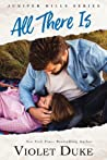 All There Is (Juniper Hills, #1)
