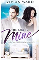 The Baby is Mine (A BWWM Pregnancy Romance Novel)