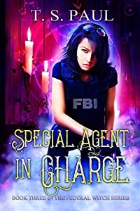 Special Agent In Charge  (The Federal Witch, #3)