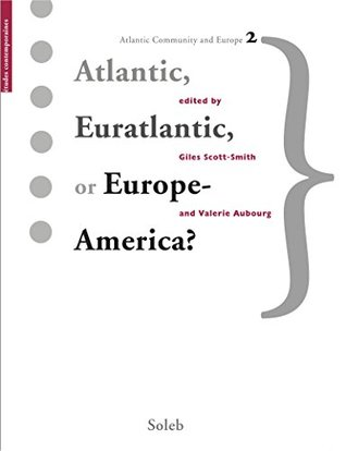 Atlantic, Euratlantic or Europe-America? (études contemporaines)