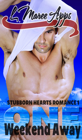 One Weekend Away (Stubborn Hearts Romance #1)